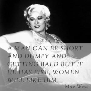 Quotes: Mae West on dumpy balding men