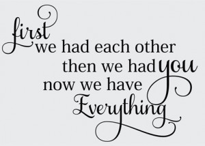 ... > First We Had Each Other, Inspirational Nursery Wall Art Decal