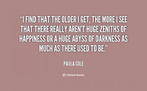 quote-Paula-Cole-i-find-that-the-older-i-get-123441.png
