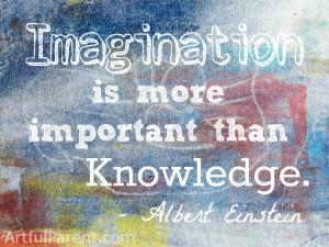 "Imagination is more important than knowledge."" – Albert Einstein ..."