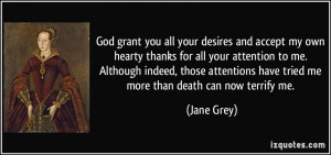 ... me. Although indeed, those attentions have tried me more than death