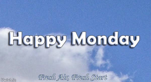 Happy Monday Quotes, e greeting cards and wishes in a clear sky.