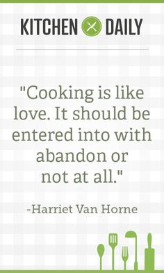 ... be entered into with abandon or not at all ... ~ Harriet Van Horne