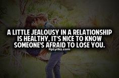 Jealousy Quotes In Relationships A little jealousy in a