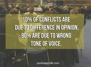 Life Quote: 10% of conflicts are due to difference in opinion.