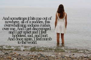 ... feel hopeless, sad and hurt. And once again, I feel numb to the world