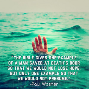 ... hope. But only one example, so that we would not presume. Paul Washer