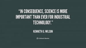In consequence, science is more important than ever for industrial ...