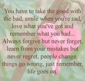 Just remember, life goes on