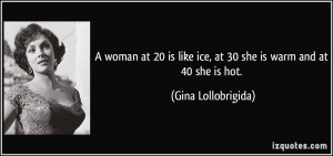Italian Women Quotes A woman at 20 is like ice,