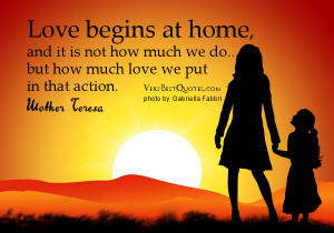 Quotes About Home, Love begins at home quotes,Mother Teresa quotes
