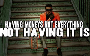 Money rapper quotes and sayings kanye west