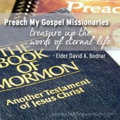 treasure up the words of eternal life. - Elder David A. Bednar ...