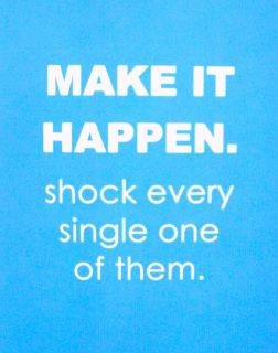 Make It Happen: Make It Happen ~ Life Inspiration