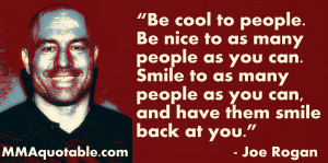 Joe Rogan quotes on being nice and good to people