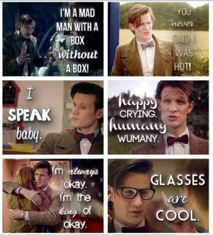 More Matt Smith quotes :) Which is why he's the BEST doctor.