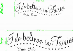 do believe in fairies I do I do - Children's Wall Quote