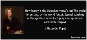 Eternal Sunshine Of The Spotless Mind Quote Alexander Pope How happy ...