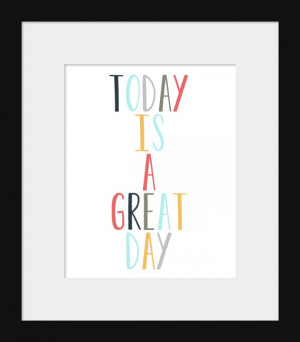 Be Great Today Quotes Quote print- wall decor- today