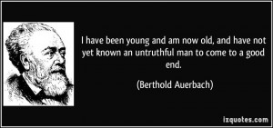 am now old, and have not yet known an untruthful man to come to a good ...