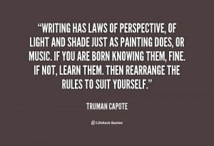 truman capote quote quot writing has laws of perspective quot