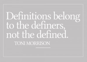 Definitions belong to the definers, not the defined.