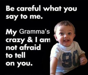 My Grandmas Crazy funny quotes quote family quotes