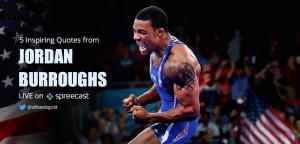 Jordan Burroughs Wrestling Quotes