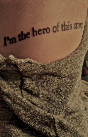 quotes im the hero of this story Motivational Quotes 234 Im the hero ...