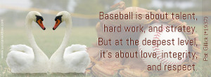 Baseball Quote: Baseball is about talent, hard work, and strategy. It ...