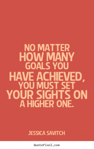 more motivational quotes set and achieve your goals achieving goals