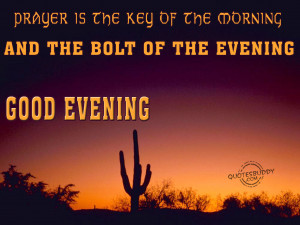 the key of the morning and the bolt of the evening good evening