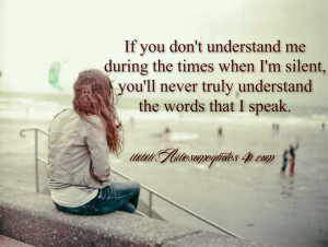 If You Don't Understand My Silence...