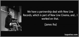 We have a partnership deal with New Line Records, which is part of New ...