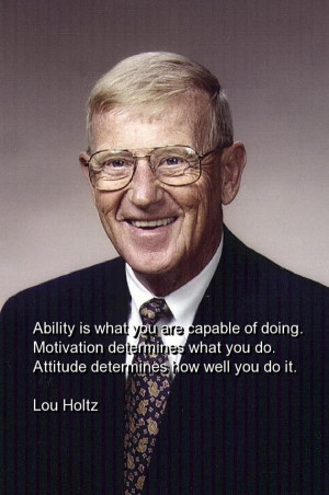 Lou holtz quotes sayings ability motivation attitude