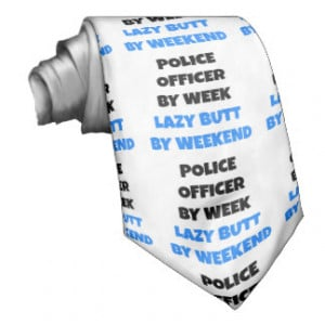 Lazy Butt Police Officer Neck Tie