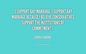 support gay marriage. I support gay marriage because I believe ...