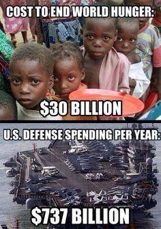 ... End World Hunger - http://banoosh.com/blog/2014/08/13/cost-end-world
