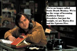 High Fidelity Jack Black Movie Quotes