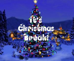 It's Christmas Break!