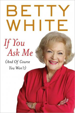 It-girl Betty White discusses and signs her new memoir If You Ask Me ...