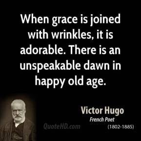 When grace is joined with wrinkles, it is adorable. There is an ...