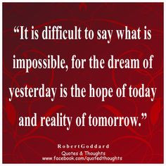 robert goddard quotes l impossible living difficult inspiration quotes ...