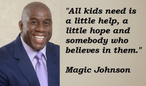 Magic Johnson - Quote Image: Kids