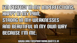 ,Happy In my Pain,Strong In My Weaknesses And Beautiful In My Own ...