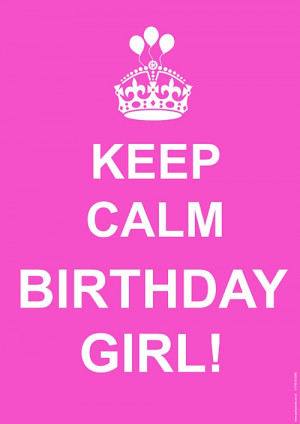... Specific > 65th Birthday Party > Keep Calm Birthday Girl Poster - A3