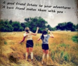 good-friends-listen-to-your-adventures-friendship-quote.jpg