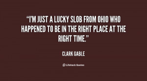 Quotes Ohio ~ I'm just a lucky slob from Ohio who happened to be in ...