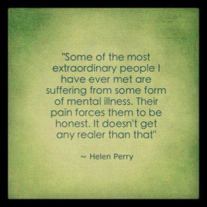 ... mental illness their pain forces them to be honest it doesn't get any