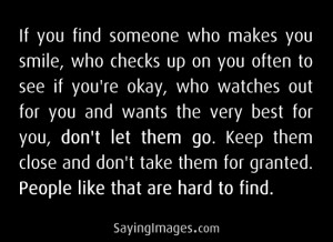 If you find someone who makes you smile, don't let them go